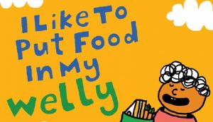 Book Launch: Advice from a colleague and inspiration for I Like To Put Food In My Welly
