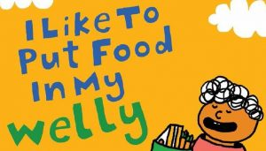 I Like To Put Food In My Welly – Reviews